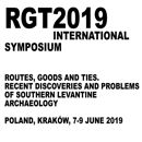 miniatura Sympozjum: RGT2019. ROUTES, GOODS AND TIES  RECENT DISCOVERIES AND PROBLEMS  OF SOUTHERN LEVANTINE ARCHAEOLOGY